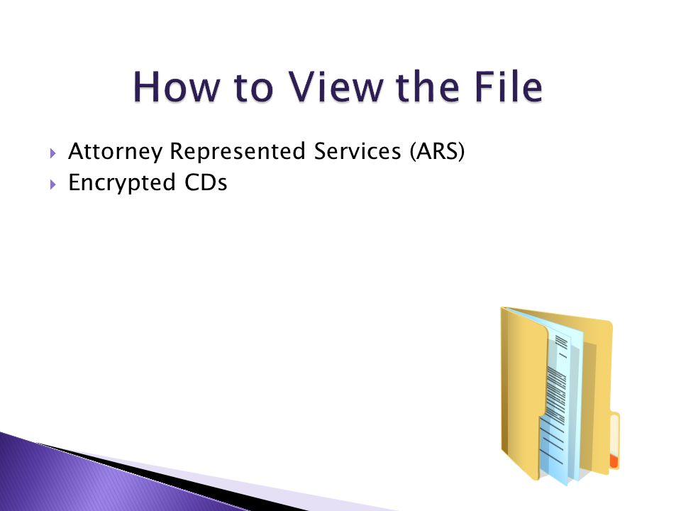  Attorney Represented Services (ARS)  Encrypted CDs
