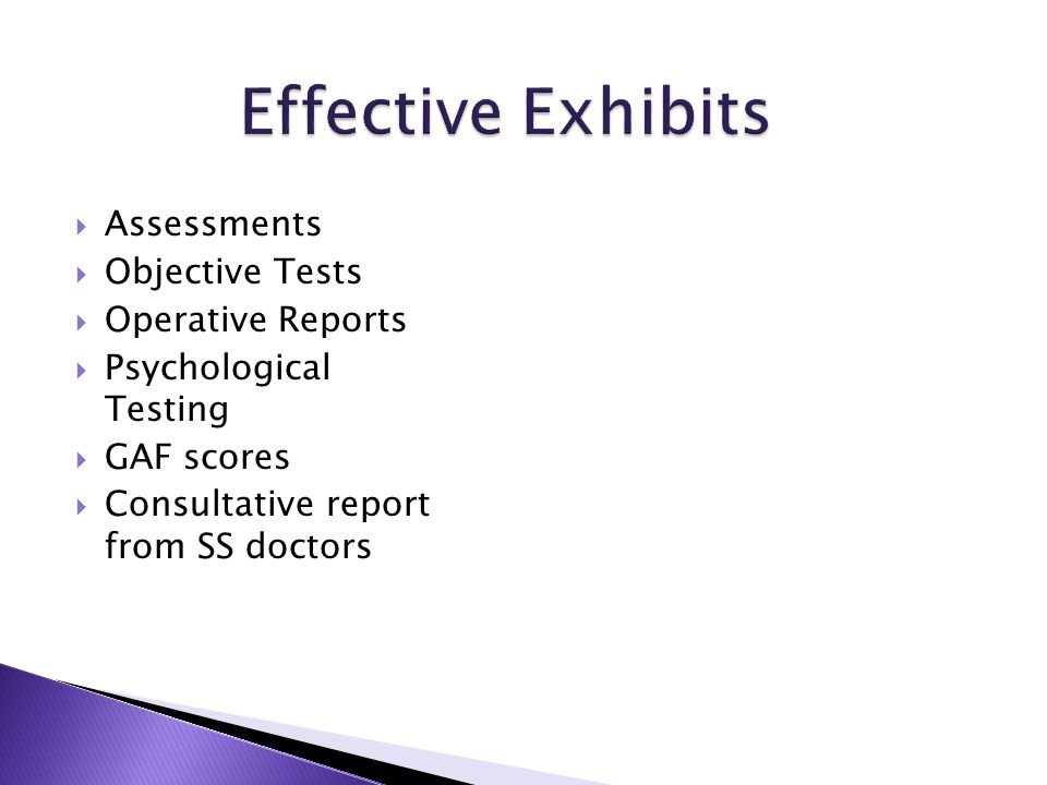  Assessments  Objective Tests  Operative Reports  Psychological Testing  GAF scores  Consultative report from SS doctors