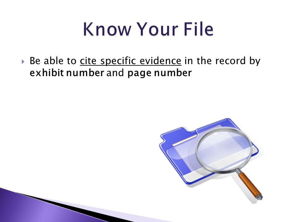  Be able to cite specific evidence in the record by exhibit number and page number