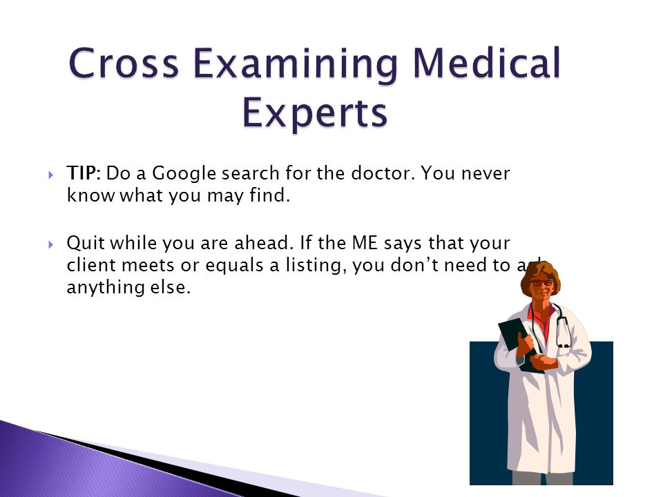  TIP: Do a Google search for the doctor. You never know what you may find.
