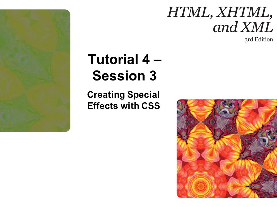 Tutorial 4 – Session 3 Creating Special Effects with CSS