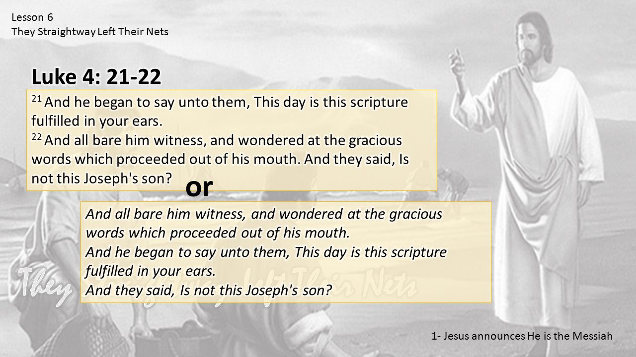 Lesson 6 They Straightway Left Their Nets 1- Jesus announces He is the Messiah