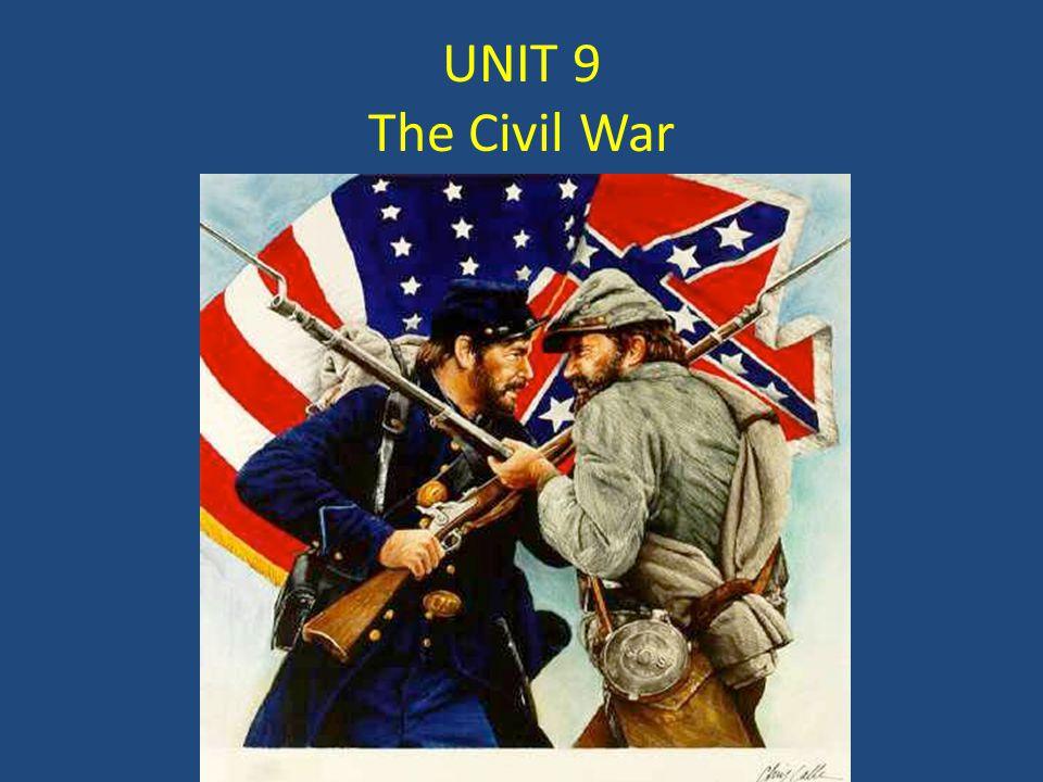 UNIT 9 The Civil War