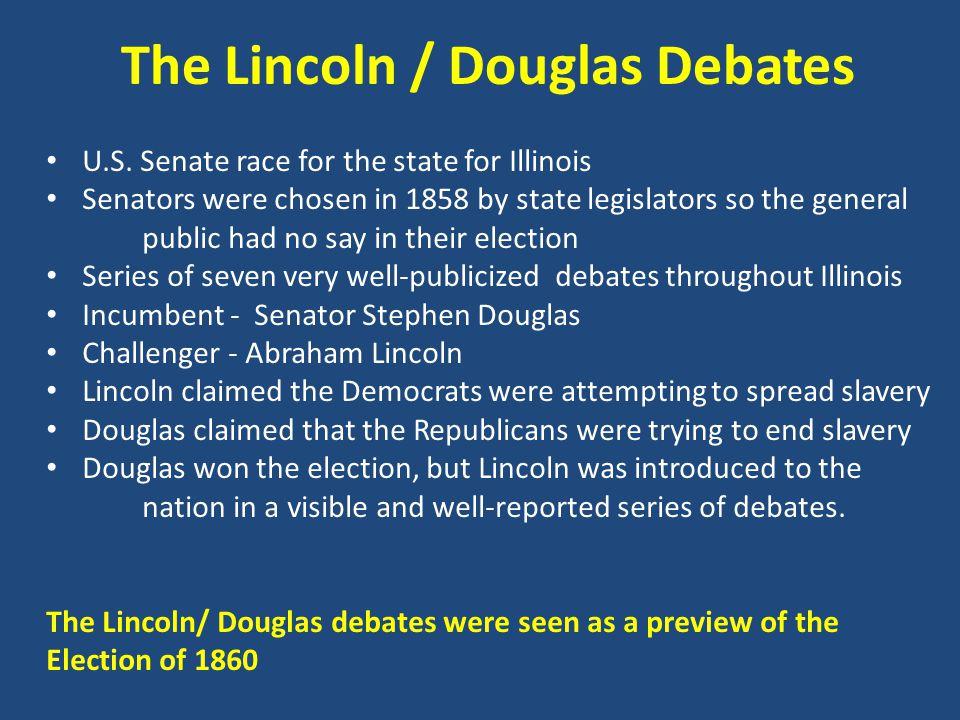 The Lincoln / Douglas Debates U.S.