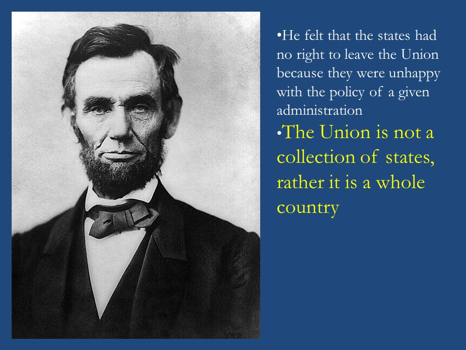 The Union is not a collection of states, rather it is a whole country