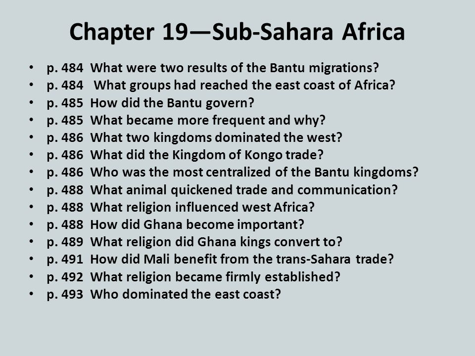 Chapter 19—Sub-Sahara Africa p. 484 What were two results of the Bantu migrations.