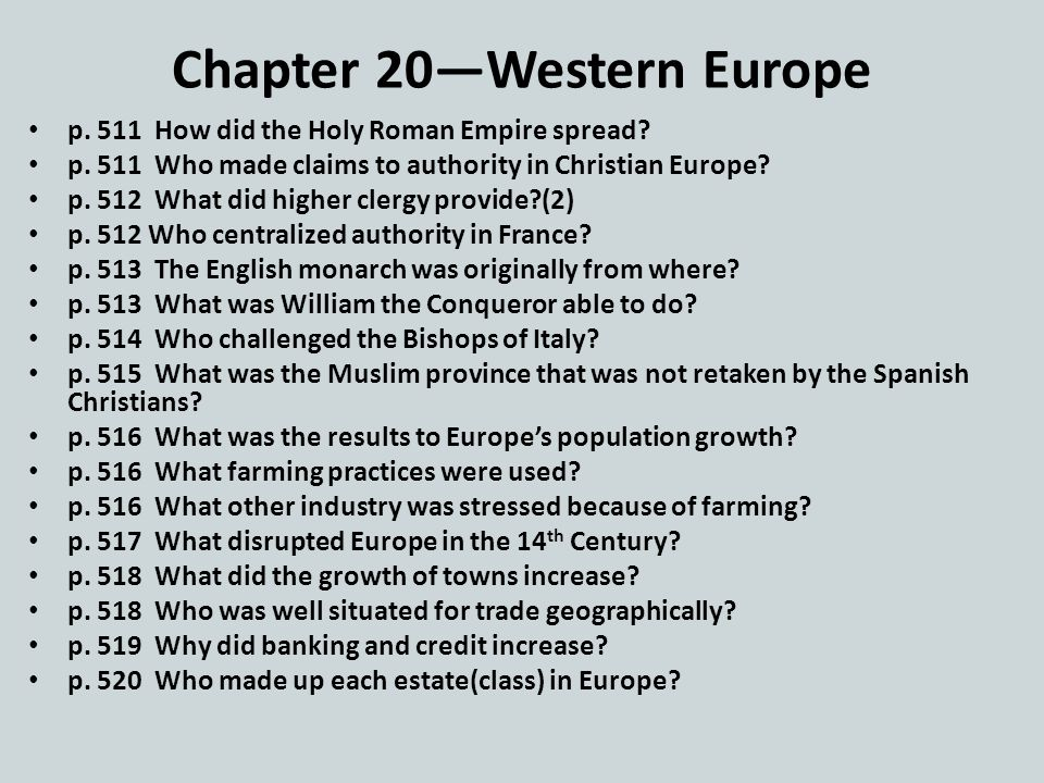 Chapter 20—Western Europe p. 511 How did the Holy Roman Empire spread.