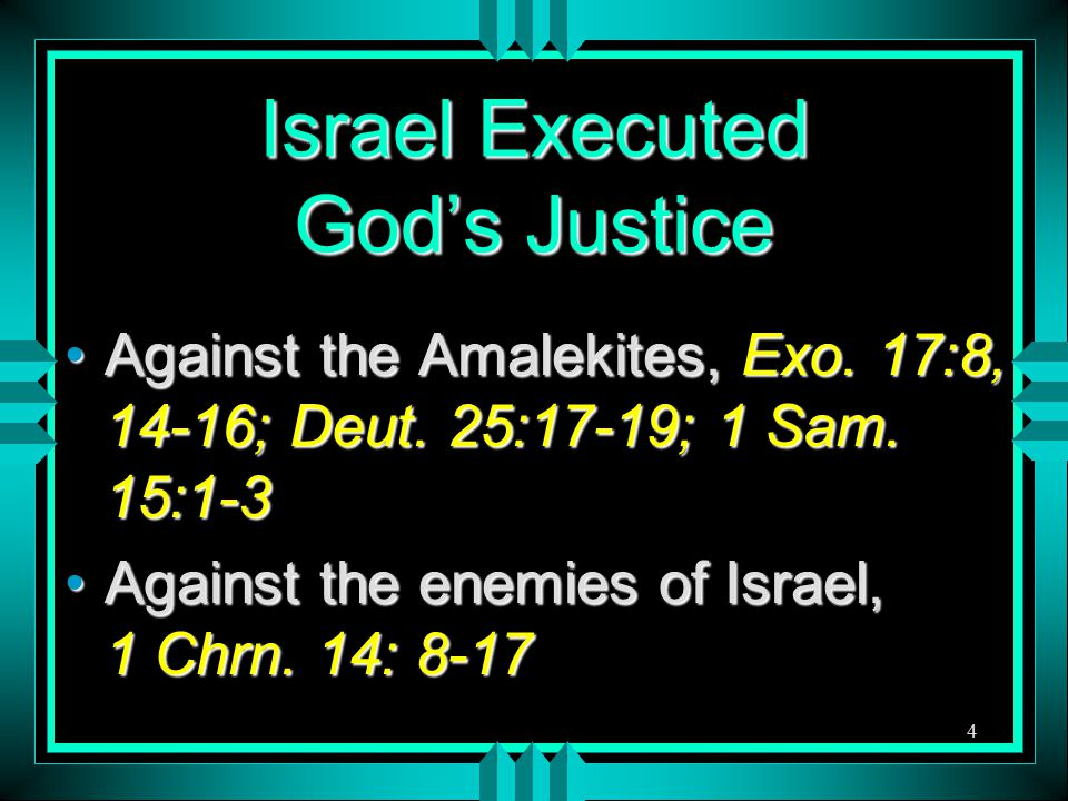 4 Israel Executed God's Justice Against the Amalekites, Exo.