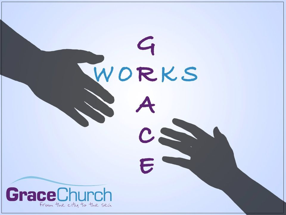 Grace: God's love coming down to us 1.Accept it - salvation 2.Reflect it- worship 3.Share it - fellowship 4.Declare it- evangelism 5.Demonstrate it- serving our world