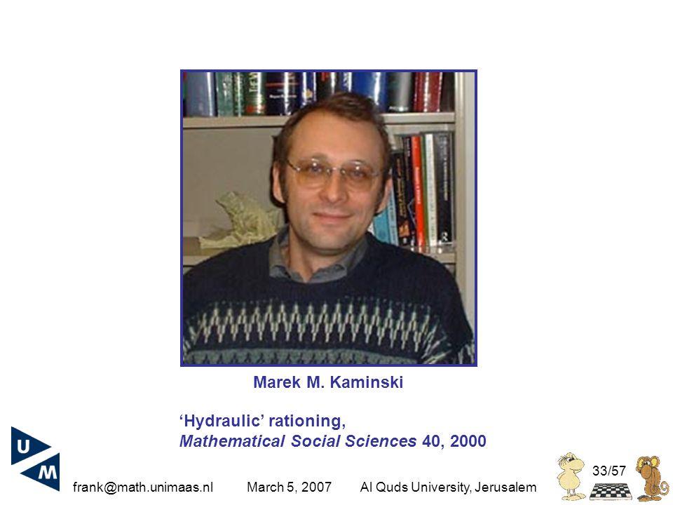 frank@math.unimaas.nl March 5, 2007Al Quds University, Jerusalem 33/57 Marek M.