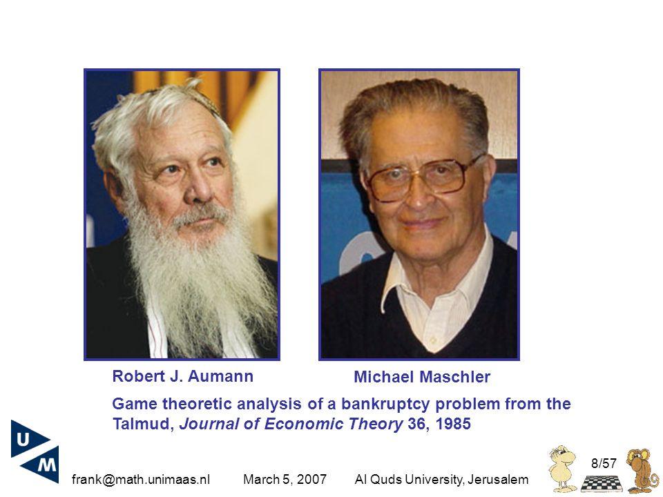 frank@math.unimaas.nl March 5, 2007Al Quds University, Jerusalem 8/57 Robert J.