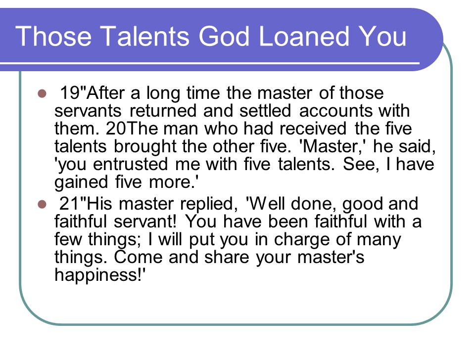 Those Talents God Loaned You 19