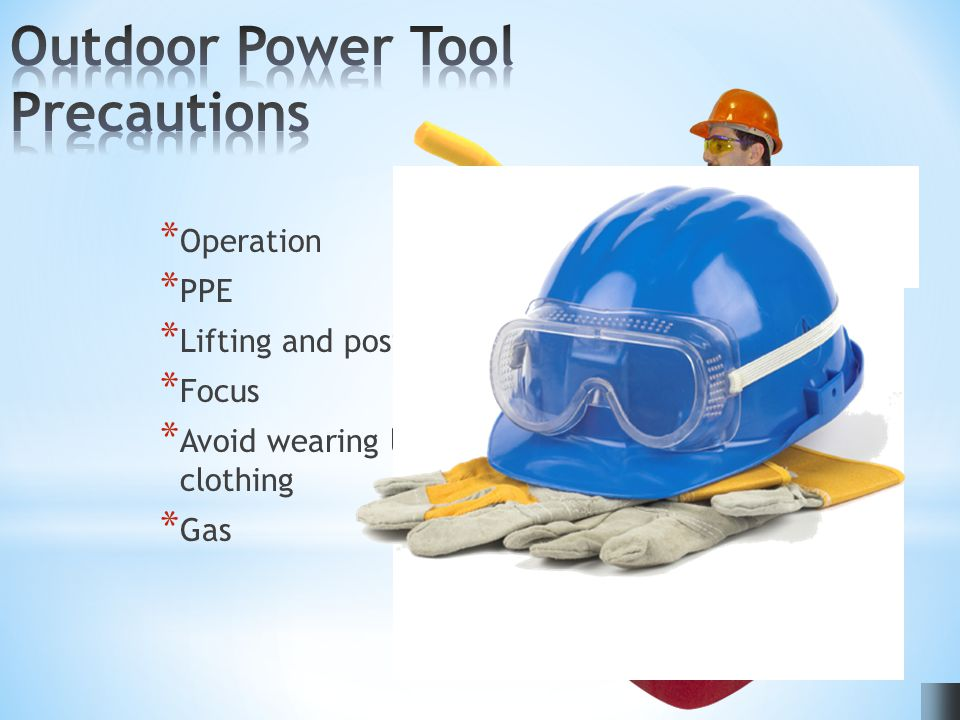 * Operation * PPE * Lifting and posture * Focus * Avoid wearing loose clothing * Gas