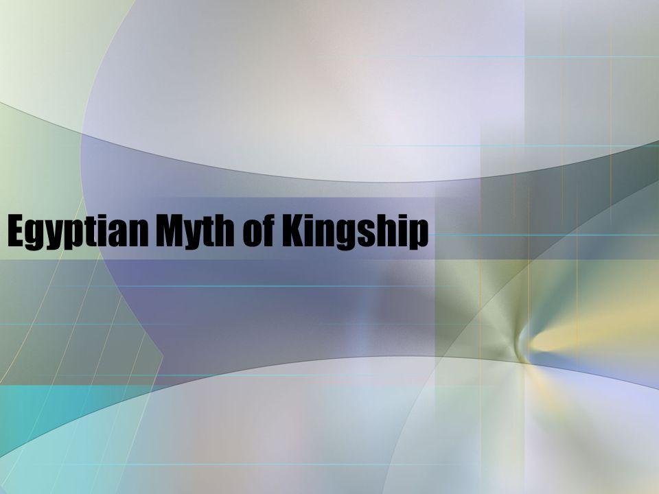 Myth Telling Origin of Pharaonic rule Basic background: Family tree & a Variant Review of some gods: Isis, Thoth, Osiris, Seth Story of Kingship