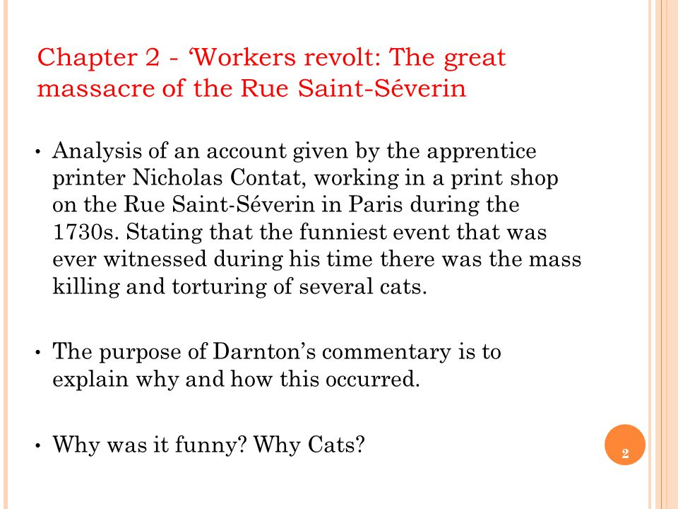 2 Chapter 2 - 'Workers revolt: The great massacre of the Rue Saint-Séverin Analysis of an account given by the apprentice printer Nicholas Contat, working in a print shop on the Rue Saint-Séverin in Paris during the 1730s.