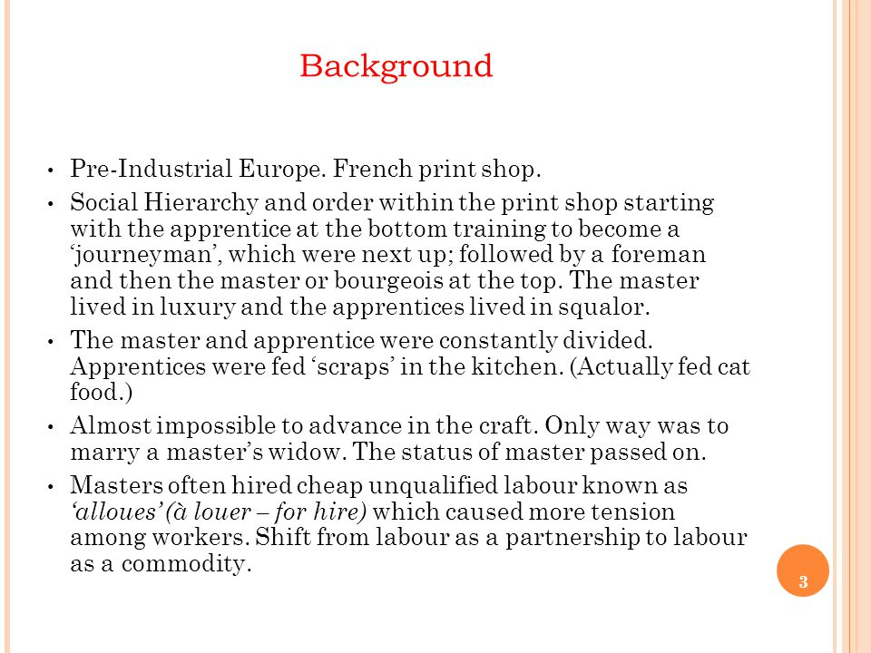 3 Background Pre-Industrial Europe. French print shop.