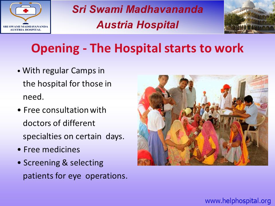 Sri Swami Madhavananda Austria Hospital Opening - The Hospital starts to work With regular Camps in the hospital for those in need. Free consultation