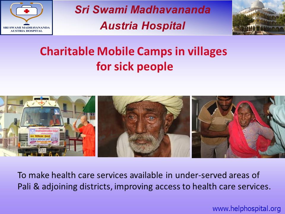 Sri Swami Madhavananda Austria Hospital Charitable Mobile Camps in villages for sick people To make health care services available in under-served are
