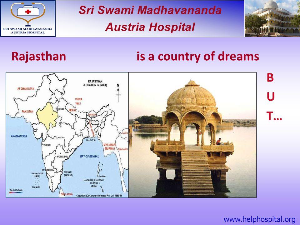 Sri Swami Madhavananda Austria Hospital Rajasthanis a country of dreams B U T… www.helphospital.org