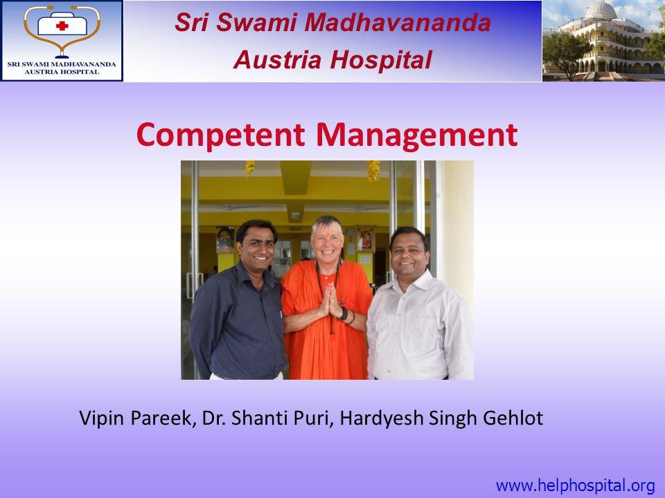 Sri Swami Madhavananda Austria Hospital Competent Management Vipin Pareek, Dr. Shanti Puri, Hardyesh Singh Gehlot www.helphospital.org