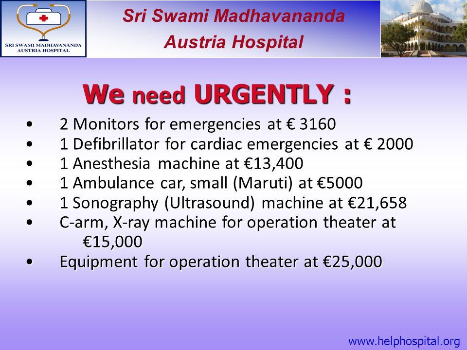 Sri Swami Madhavananda Austria Hospital 2 Monitors for emergencies at € 3160 2 Monitors for emergencies at € 3160 1 Defibrillator for cardiac emergenc