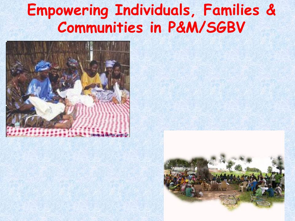 Empowering Individuals, Families & Communities in P&M/SGBV