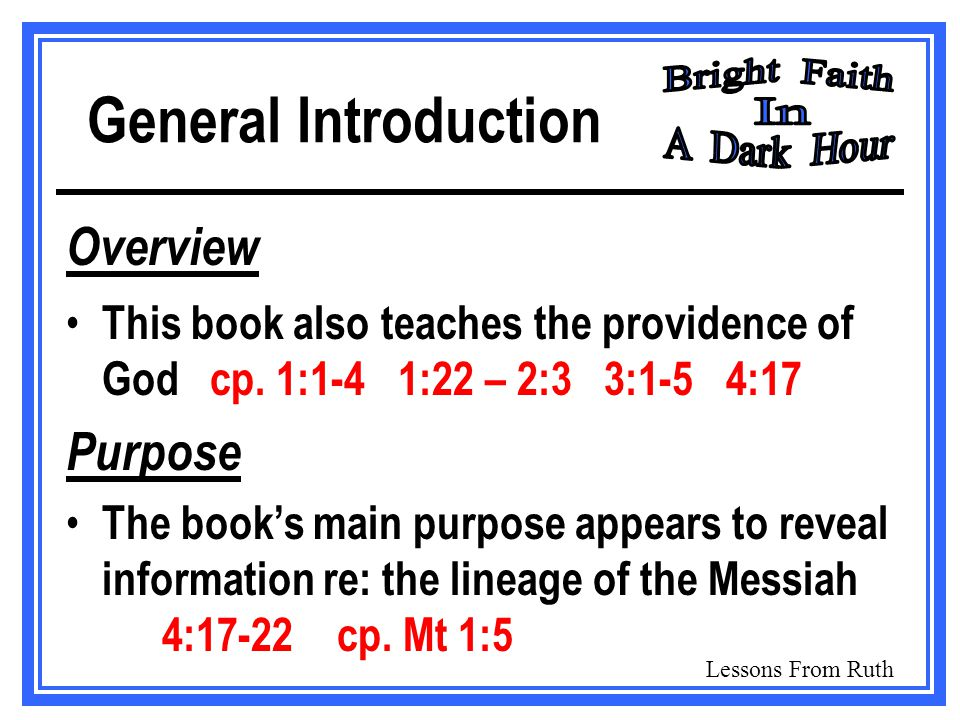 Lessons From Ruth General Introduction Overview This book also teaches the providence of God cp.