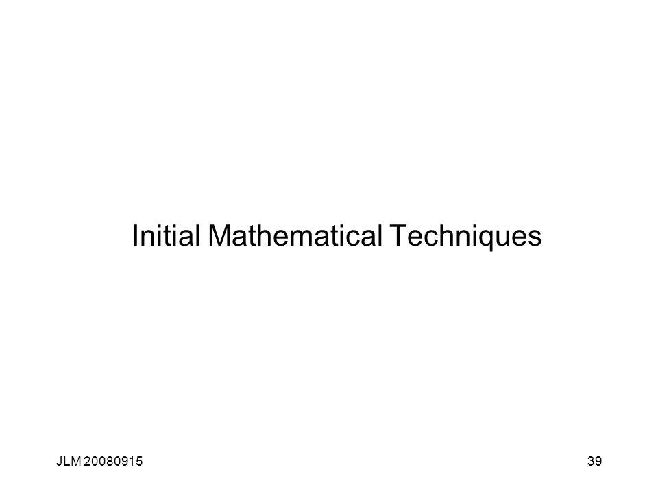 JLM 2008091539 Initial Mathematical Techniques