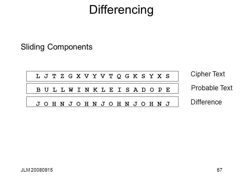 JLM 2008091567 Differencing Sliding Components B U L L W I N K L E I S A D O P E J O H N J O H N J O H N J O H N J L J T Z G X V Y V T Q G K S Y X S C