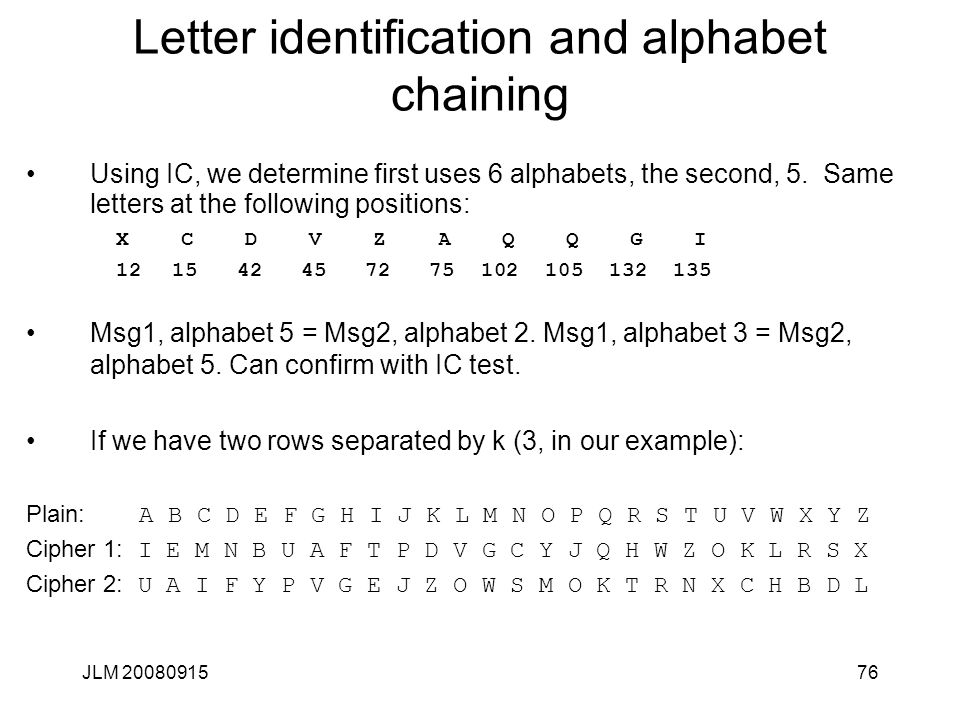 JLM 2008091576 Letter identification and alphabet chaining Using IC, we determine first uses 6 alphabets, the second, 5. Same letters at the following