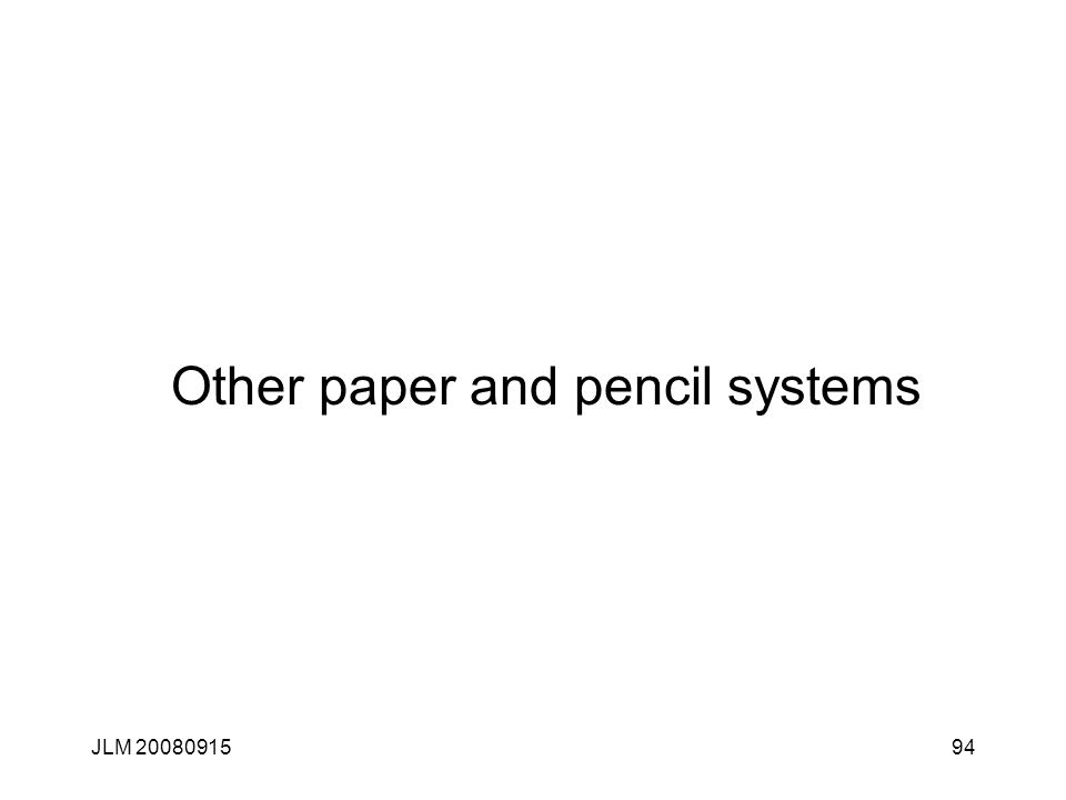 JLM 2008091594 Other paper and pencil systems