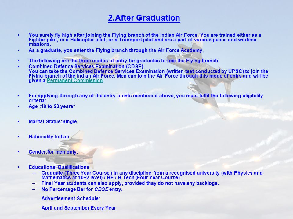 2.After Graduation You surely fly high after joining the Flying branch of the Indian Air Force.