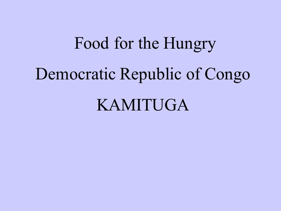 Food for the Hungry Democratic Republic of Congo KAMITUGA