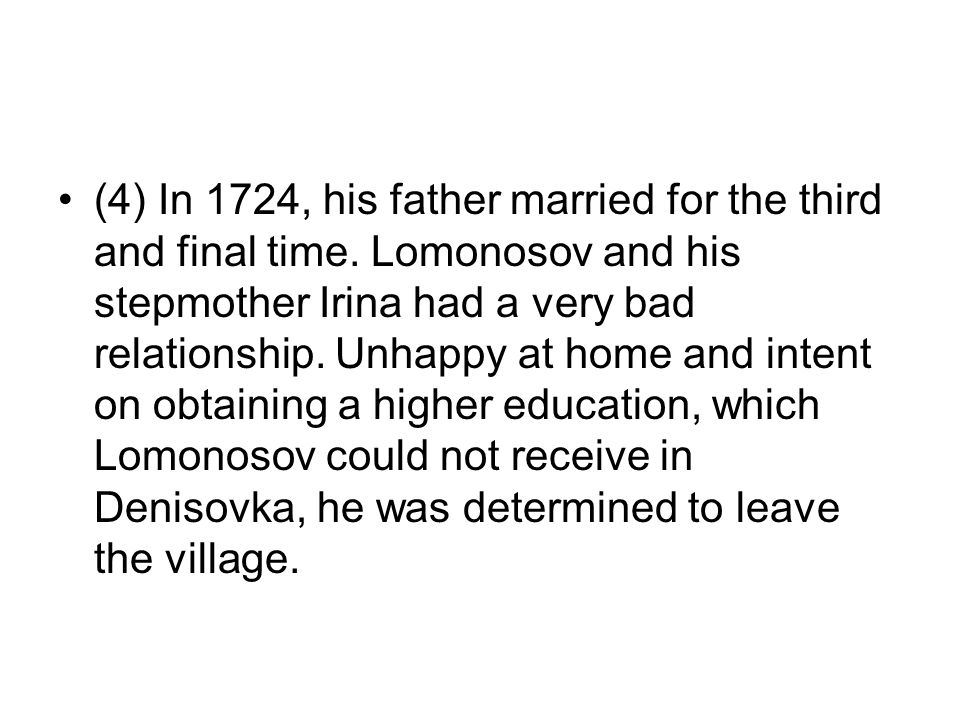 (4) In 1724, his father married for the third and final time.
