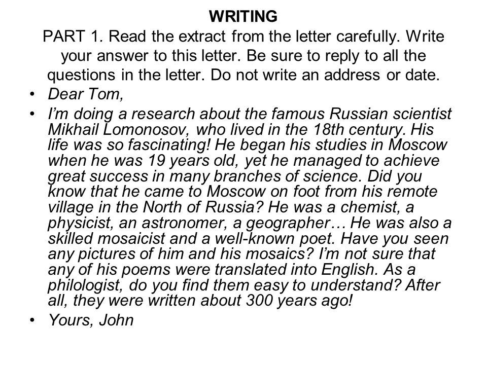 WRITING PART 1. Read the extract from the letter carefully.