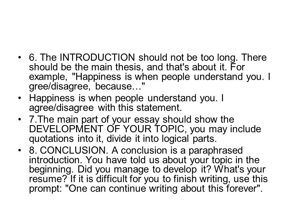 6. The INTRODUCTION should not be too long. There should be the main thesis, and that s about it.