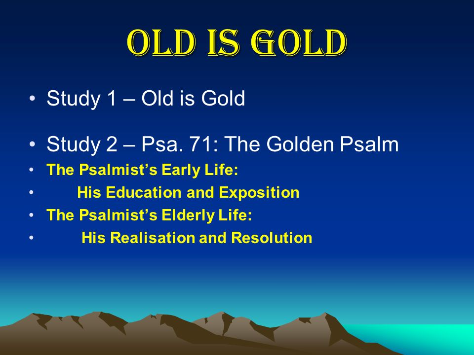OLD IS GOLD Study 1 – Old is Gold Study 2 – Psa.