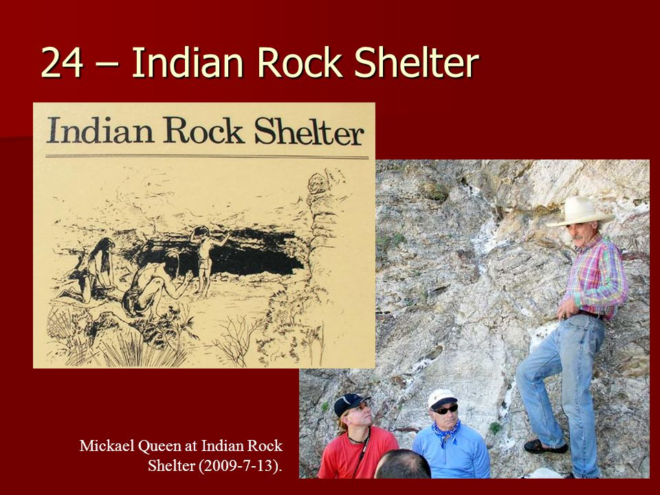 24 – Indian Rock Shelter Mickael Queen at Indian Rock Shelter (2009-7-13).