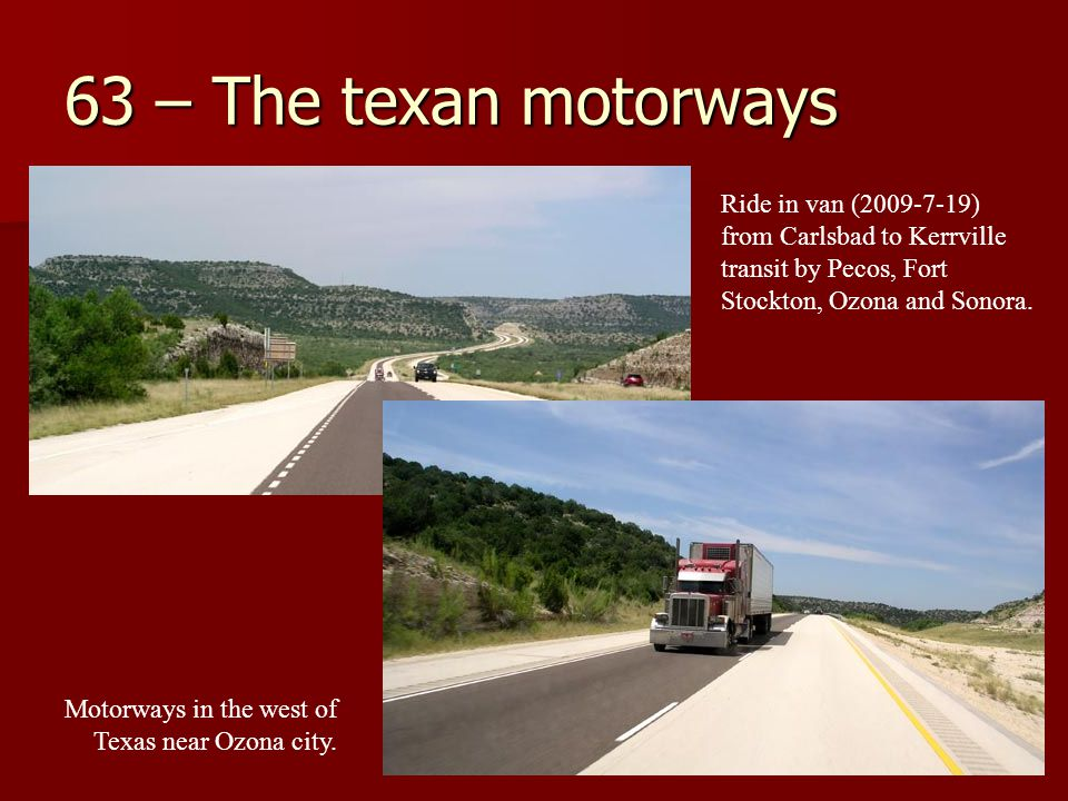 63 – The texan motorways Ride in van (2009-7-19) from Carlsbad to Kerrville transit by Pecos, Fort Stockton, Ozona and Sonora.