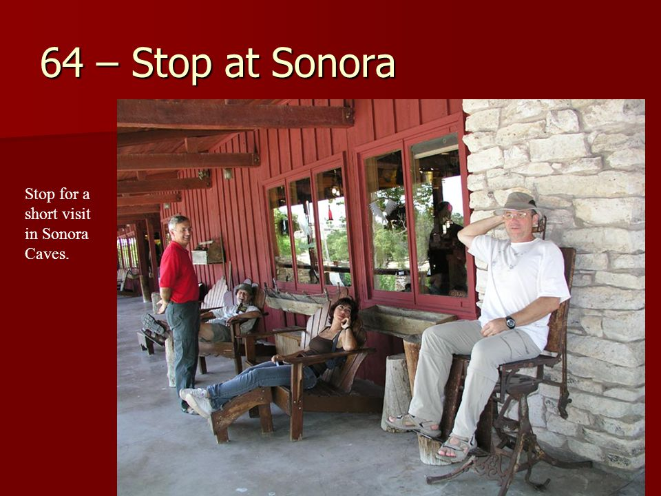 64 – Stop at Sonora Stop for a short visit in Sonora Caves.