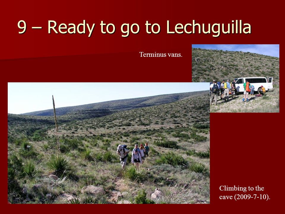 9 – Ready to go to Lechuguilla Terminus vans. Climbing to the cave (2009-7-10).