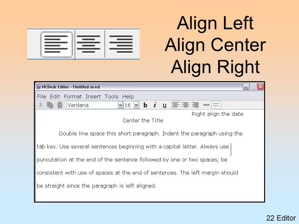 22 Editor Align Left Align Center Align Right