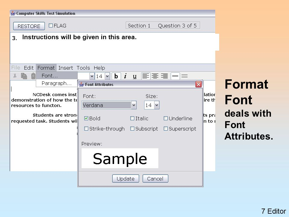 8 Editor These 3 attributes can only be found through the menu bar, Format>Font.