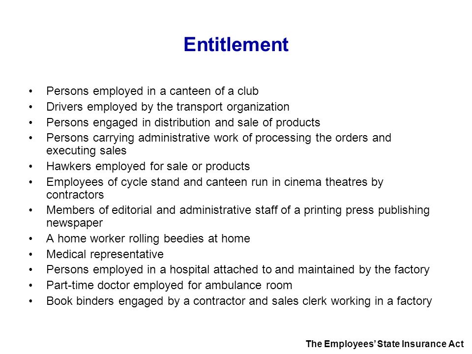 Entitlement Persons employed in a canteen of a club Drivers employed by the transport organization Persons engaged in distribution and sale of product