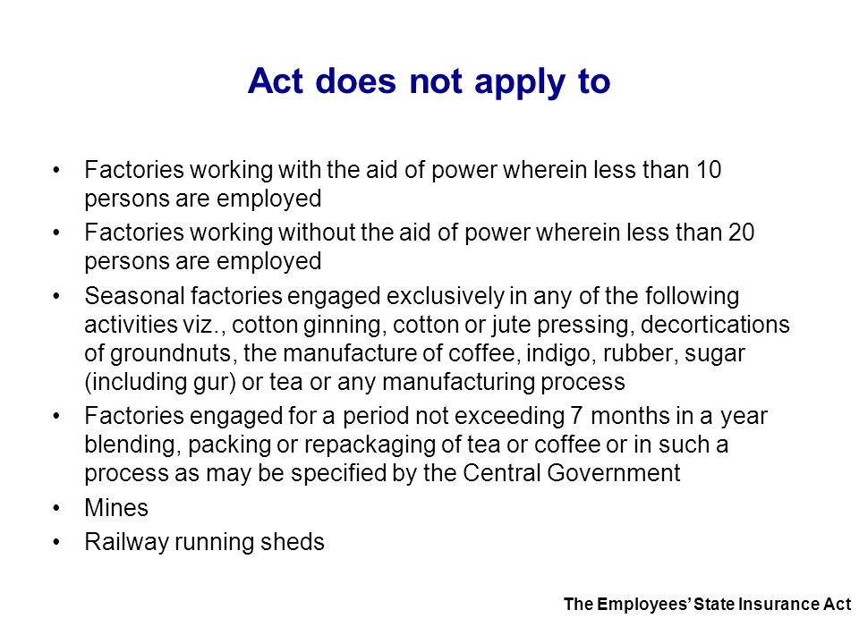 Act does not apply to Factories working with the aid of power wherein less than 10 persons are employed Factories working without the aid of power whe