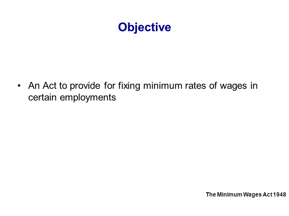 Eligibility Scheduled employment means an employment specified in the schedule Employee includes an out worker or a home worker The Minimum Wages Act 1948