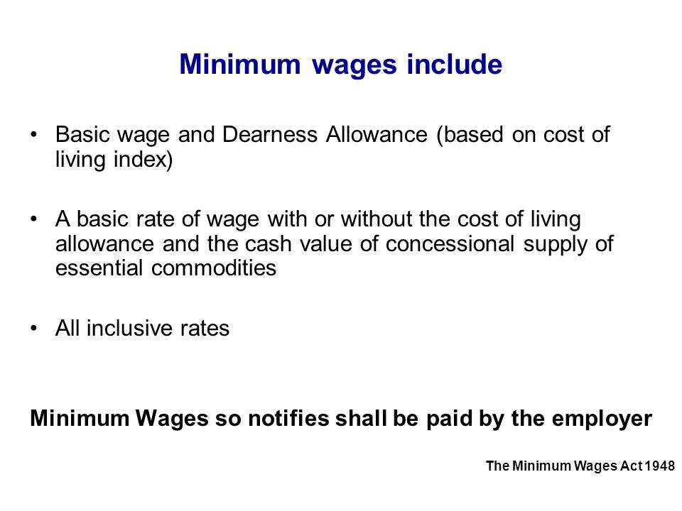 Procedure for fixing and Revising Minimum Wages Committee Methods – By appointing committees and Sub-Committees Notification Method – Publishing Government proposal for the information of the persons likely to be affected, giving not less than 2 months time The Minimum Wages Act 1948