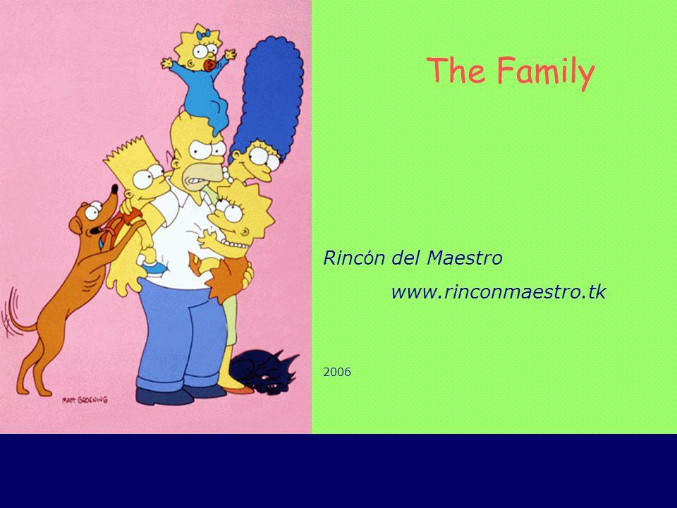Rinc ó n del Maestro www.rinconmaestro.tk 2006 The Family