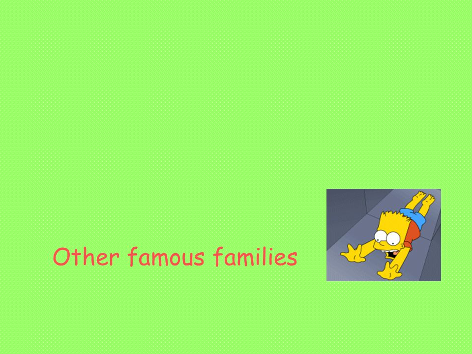Other famous families