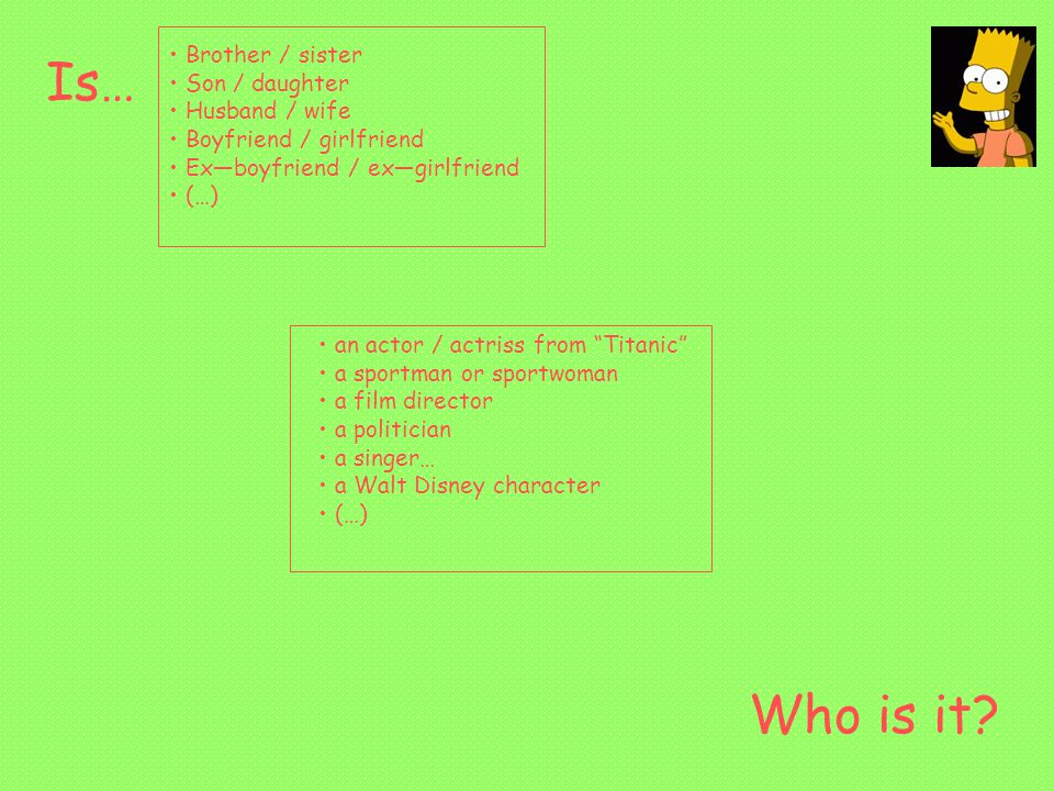 Who is it.